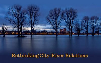 Rivers Lost Rivers Regained. Rethinking city-river relations, un bel libro storico-sociologico